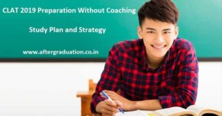 CLAT 2019 Preparation Without Coaching, Check CLAT Exam Pattern,CLAT Preparation Plans and Tips
