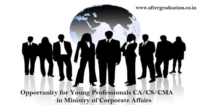 Opportunity in Ministry of Corporate Affairs(MCA) for 80 Young Professionals CMA/CS/CA