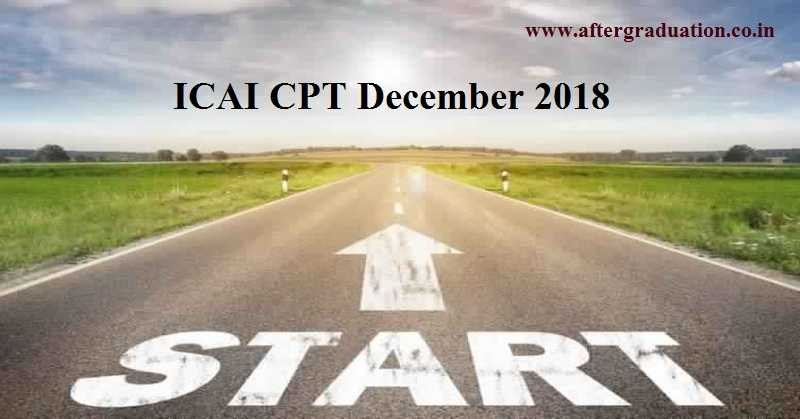 ICAI Announces CA CPT December 2018, Online Forms for common proficiency test dec 2018 To Be Available From Oct 5