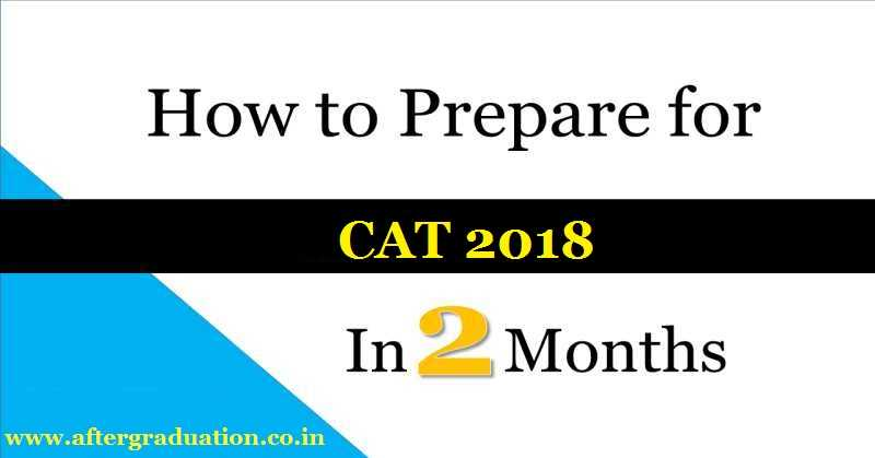 How to Prepare CAT 2018 in 2 Months? Books and Study Plan to Crack CAT 2018