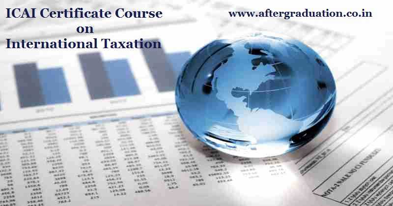 ICAI Announced Last Assessment Test for the Certificate Course on International Taxation