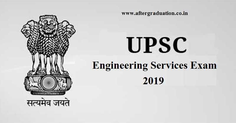 UPSC Engineering Services Exam 2019 IES 2019 ESE 2019 Notification Released, Prelims on January 6. Check Exam Pattern, Vacancies, selection procedure, IES Exam Schedule