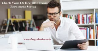 Check Your CS Dec 2018 exam Enrolment Status, Last Date to Submit for Change Requests for company secretaries December 2018 session