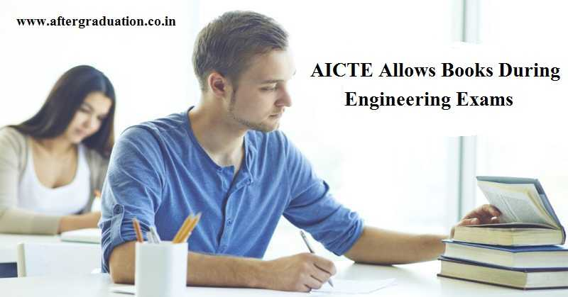Allows Books During Engineering Exams, AICTE New Exam Reform Policy, AICTE Allows books during engineering exams