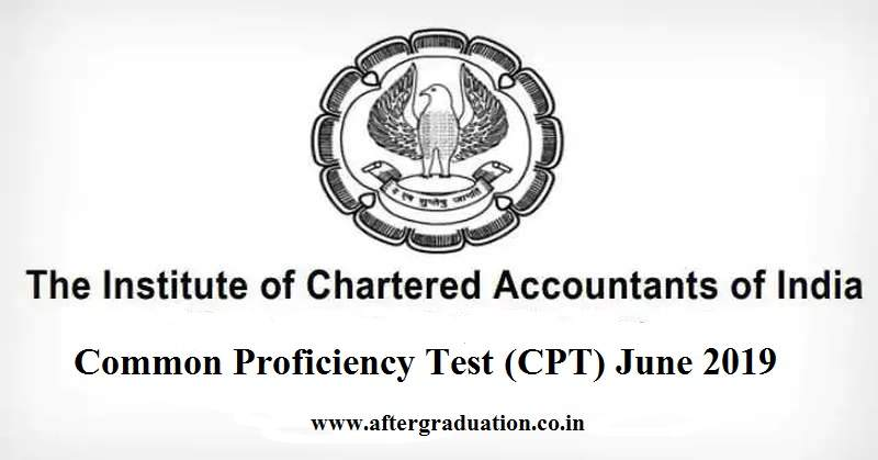 ICAI opened the Online Examination registration forms for the CPT June 2019 exam, to be conducted on Sunday, June 16, 2019, in two sessions.