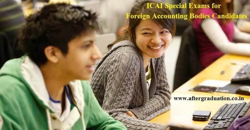 ICAI has announced Special Exams from 16 to 20 June, 2019 for Foreign Accounting Bodies candidates with whom ICAI had entered into MRA / MoU.