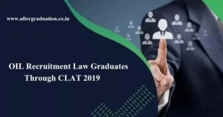 OIL Recruitment Law Graduates Through CLAT 2019, PSU Jobs through Lwe entrance exam clat 2019
