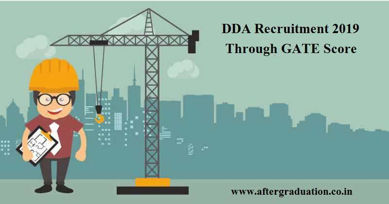 DDA Recruitment 2019 Through GATE Score: DDA announced recruitment of Assistant Executive Engineers (AEE) on the basis ofGATE 2019 score.