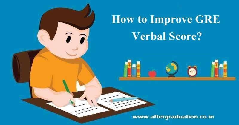 How to Improve GRE Verbal Score? GRE test sections, GRE Exam pattern, Strategy, Important topics, books and tips to improve GRE Verbal Score.