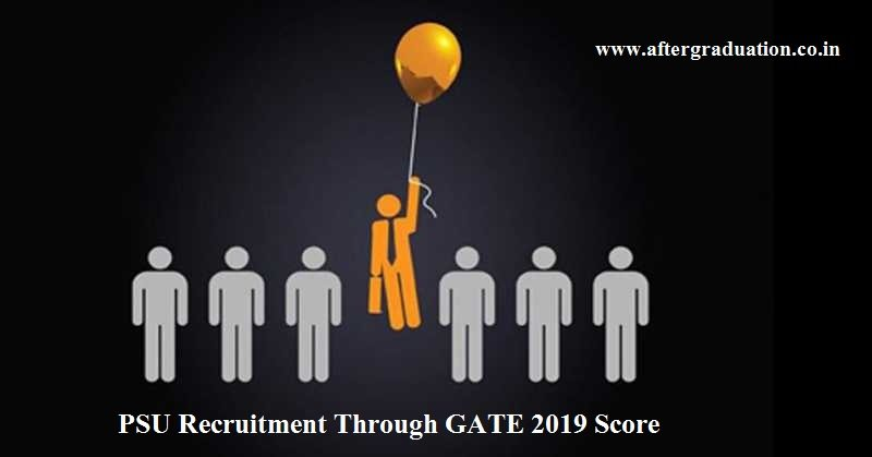 PSU Recruitment Through GATE 2019 Score is lucrative option for the GATE aspirants. Application & selection process to apply for PSU via GATE.