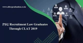 PSU Recruitment Through CLAT 2019 Score: Check PSU eligibility, application mode, selection procedure and important dates recruiting via CLAT