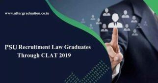 PSU Recruitment Through CLAT 2019 Score: Check PSU eligibility, application mode, selection procedure and important dates recruiting via CLAT