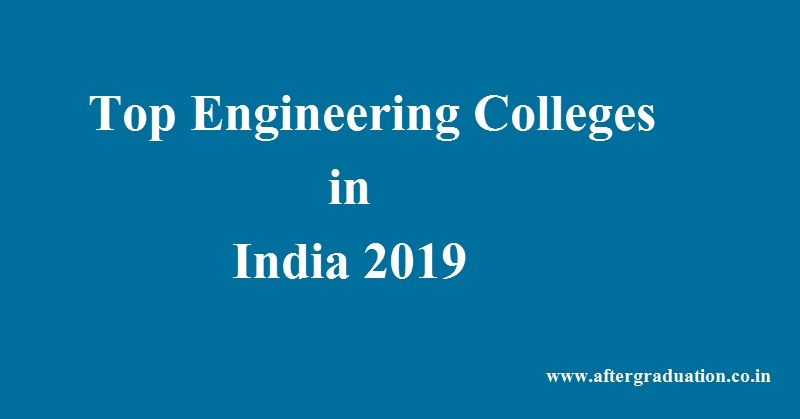 The Top Engineering colleges in India 2019: NIRF Ranking 2019. Engineering aspirants look for the best college among top Engineering Colleges, Best Engineering Colleges in India 2019