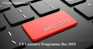 CS Executive Dec 2019 Registration: Students can register for CS Executive Programme to eligible for appearing in any one module of December 2019 exam