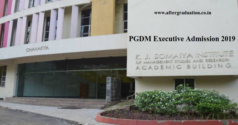 KJ Somaiya PGDM Executive Admission 2019: Check K J SIMSR Mumbai 1-Year MBA Admission Eligibility, Application Process, Selection Process, Fees, intake etc details