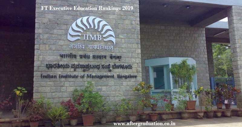 IIM Ahmedabad and IIM Bangalore emerged as the top-rated Indian B-schools in the FT Executive Education Rankings 2019 in different categories.