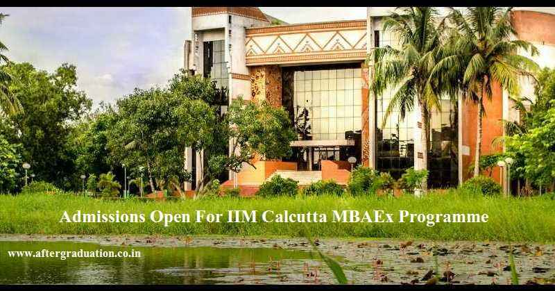Admissions Open For Iim Calcutta Mbaex Programme
