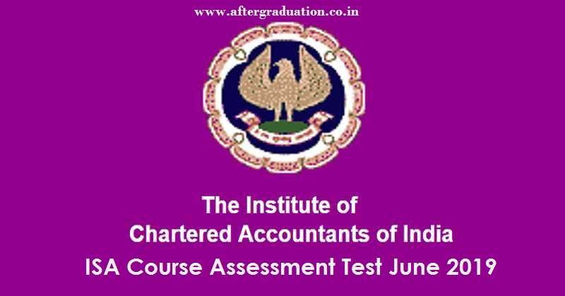 ISA-AT June 2019, ICAI has released the notification for Information Systems Audit, ISA Course Assessment Test, ISA-AT June 2019 will be held on June 29, 2019.