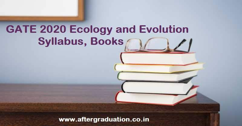 GATE 2020 ecology and evolution engineering syllabus and best reference books to study and prepare for GATE 2020 examination inEY Subject