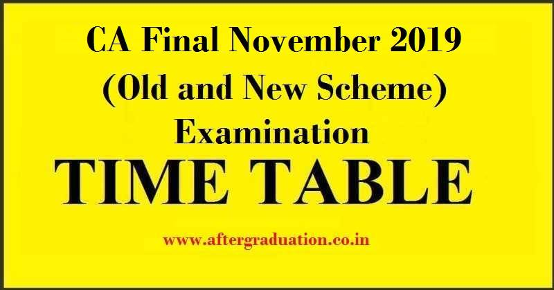 The Council of theInstitute of Chartered Accountants of India (ICAI)has announced the CA Final Nov 2019 exam schedule for both old and New Scheme.The Exam Schedule forCA Final Nov 2019as perthe new scheme and theold schemewill begin fromFriday, November 01, 2019.
