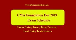 The Institute of Cost Accountants of India (ICAI) has released a notification regarding CMA Foundation December 2019 Exam Schedule. The CMA Foundation Dec 2019 exams will be held on 10, 11, 12 and 13 December 2019. Interested and eligible candidate can apply for CMA Foundation December 2019 exams before the last date, October 10, 2019.