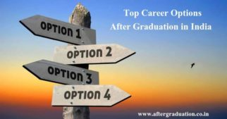 10 Top Career Options After Graduation in India, how to select career path for better employment, top 10 career options after graduation, right career options for you