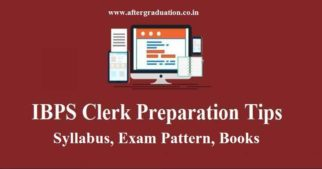 IBPS Clerk Preparation Tips, Syllabus and Books to Clear the Prelims Exam, IBPS Clerk Prelims 2019 is scheduled to be conducted on December 7, 8, 14 and 21, 2019. get an insight into the overview, syllabus, IBPS Clerk 2019 Preparation strategy and study materials to score better in all sections of this examination