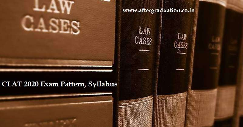 The Common Law Admission Test CLAT 2020 Exam Pattern, Marking Scheme and Syllabus for UG and PG Law Admission in NLU and other Law Institutes, CLAT Post Graduate (PG) Exam Pattern, CLAT UnderGraduate (UG) Exam Pattern, CLAT 2020 Exam Important Dates