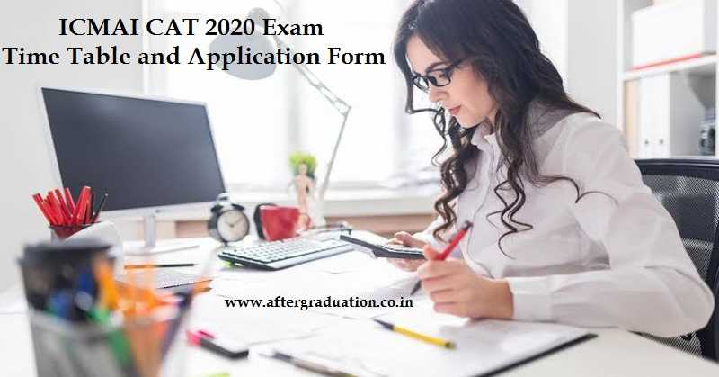 The Institute of Cost Accountants of India announced ICMAI CAT January-2020 Exam timetable, Apply through Direct link for ICMAI certificate in Accounting Technicians evaluation exam