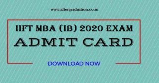 IIFT MBA 2020 Admit Card Released, Download now, check IIFT MBA entrance exam, steps to download IIFT MBA (IB) 2020 entrance exam admit card