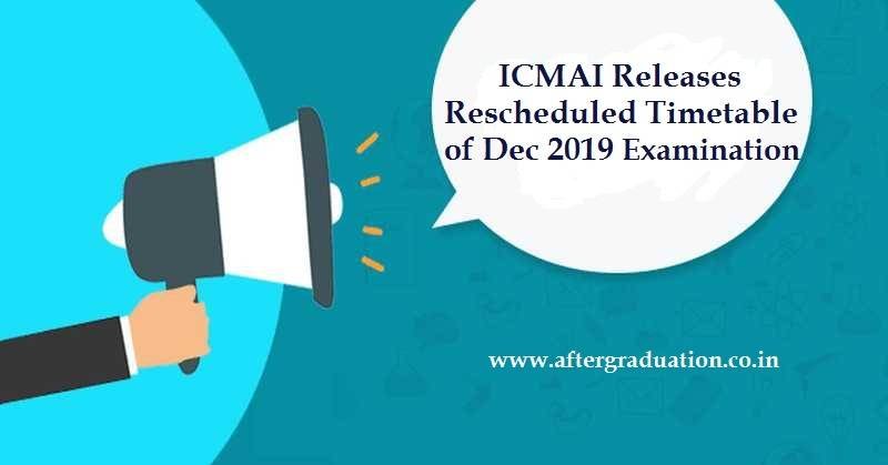 ICMAI has released the rescheduled exam timetable and programme of December 2019 for CMA Foundation, CMA Intermediate, and CMA Final levels for the Northeast state centres after the Dec exam were postponed due to the Anti-CAA protest