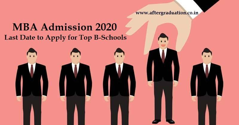 MBA Admission 2020: Last Date to Apply for Top Business Schools. Tips to apply for MBA Admission in B-Schools, Top MBA Colleges in India 2020, The last date to apply for MBA Admission
