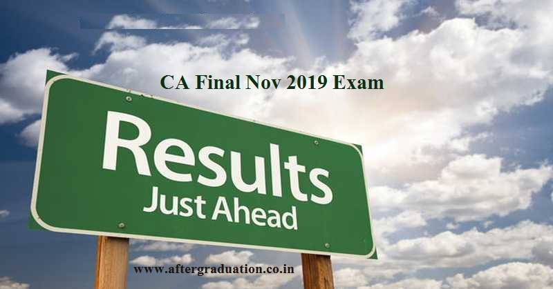 Chartered Accountants Final Examination results, ICAI Announced Chartered Accountants CA Final Nov-2019 Exam result (Old Course and New Course) to be declared on January 16 or 17, 2020