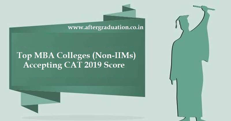 Top MBA Colleges Other than IIMs Accepting CAT 2019 Score. Check top Non-IIMs Business Schools admission fees, CAT cutoff score, NIRF 2019 rankings, MBA admission, what are the top MBA colleges in India