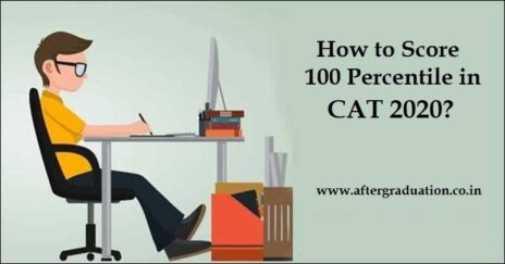 How to Crack CAT 2020 with 100 Percentile Score? Guidance to score 100 percentile in CAT exam, clear CAT 2020, tips to crack IIM CAT 2020