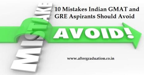10 Mistakes Indian GMAT and GRE Aspirants Should Avoid, Indian students in abroad, GMAT and the GRE test-takers in India, top 10 mistakes that an Indian students make for these tests like GMAT and GRE
