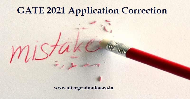 GATE 2021 Application Form Correction Window Facility, Graduate Aptitude Test in Engineering, Exam for engineers, changes in GATE 2021 application form