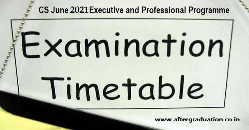 ICSI Announced CS June 2021 Timetable For Executive and Professional Programme Examinations, Company Secretaries Examinations June 2021