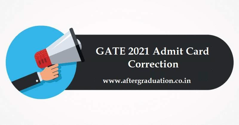 GATE 2021 Admit Card Correction Facility Open Till January 13, Download GATE 2021 Hall Ticket, GATE 2021 Exam, Graduate Aptitude Test in Engineering 2021