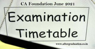 Institute of Chartered Accountants of India announced CA Foundation June 2021 Exam timetable, Fees, CA Foundation Application form, ICAI examination