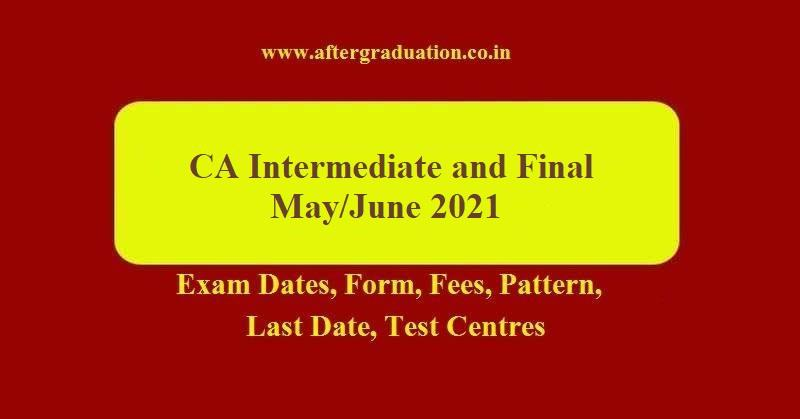 CA May 2021 Exam Schedule Released, ICAI Intermediate and Final (Old and New course) Exam Dates, and Application Process, CA May 2021 Exam Fee