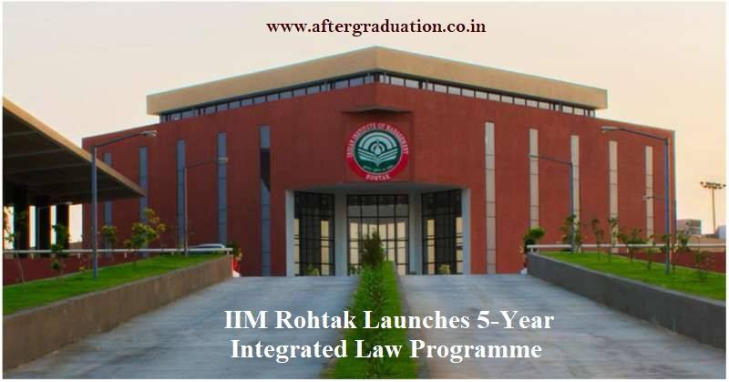IIM Rohtak Launches IPL, 5-Year Integrated LLB Programme for Class 12 Students through CLAT Score, IIM-Rohtak Law programme admission process, application process for IIM Rohtak Law programme
