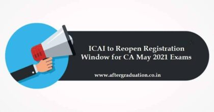 ICAI to Reopen Registration Window for CA May 2021 Examinations, online application form link for CA Final, Intermediate May 2021 Exams, CA May 2021 exam schedule