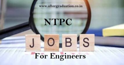 NTPC Jobs for Engineers Through GATE 2021; NTPC EET-2021 Eligibility, Selection Process, NTPC Salary, NTPC recruitment through GATE, Govt Job
